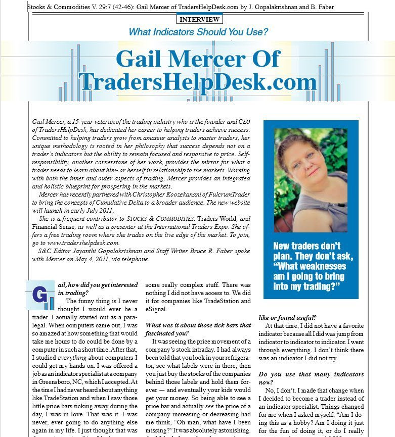 Stocks and Commodities Interview Gail Mercer of TradersHelpDesk regarding what indicators you should use.