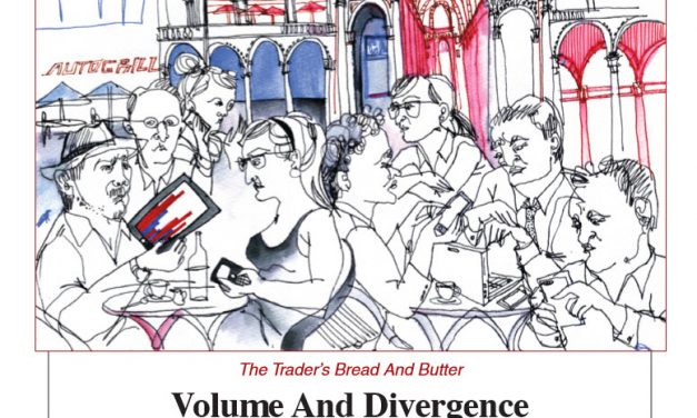 S&C:  The Trader's Bread and Butter – Volume and Divergence